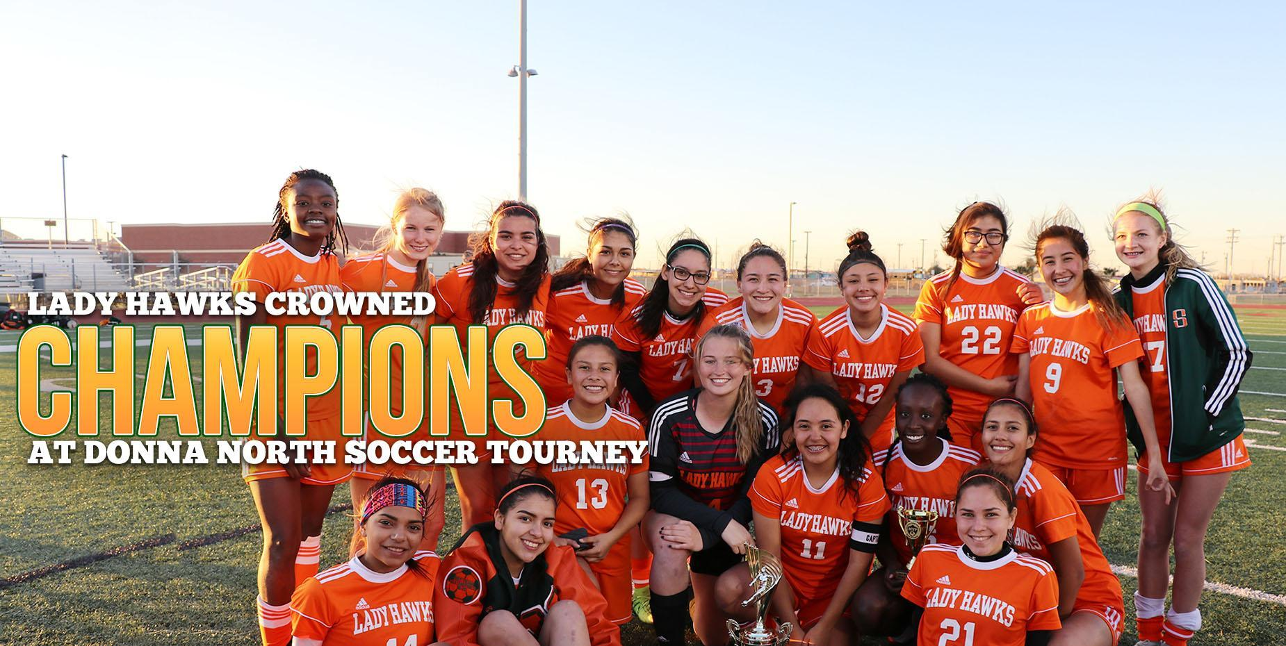 Lady Hawks crowned champions at Donna North soccer tourney