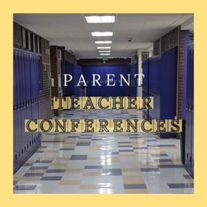 Picture of PHS hallway with Parent Teacher Conferences scrolled across in text.