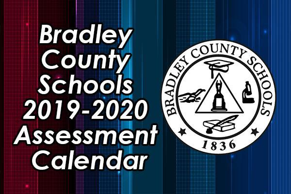 Bradley County Schools 2019-2020 Assessment Calendar