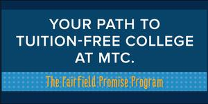 YOUR PATH TO TUITION-FREE COLLEGE AT MIDLANDS TECHNICAL COLLEGE. THE FAIRFIELD PROMISE PROGRAM.