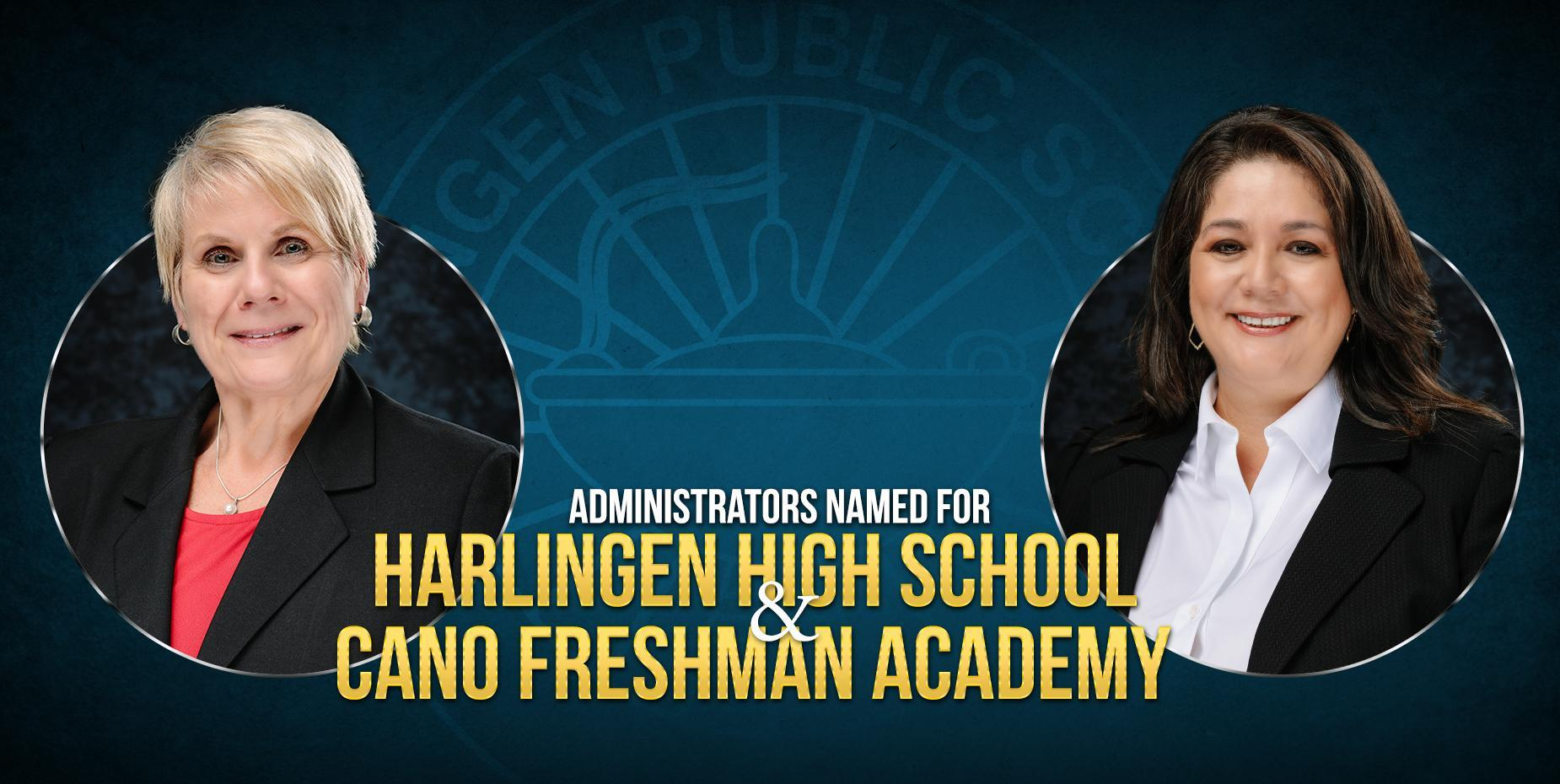 Two photos of high School administrators side by side with text saying harlingen high school and cano freshman academy