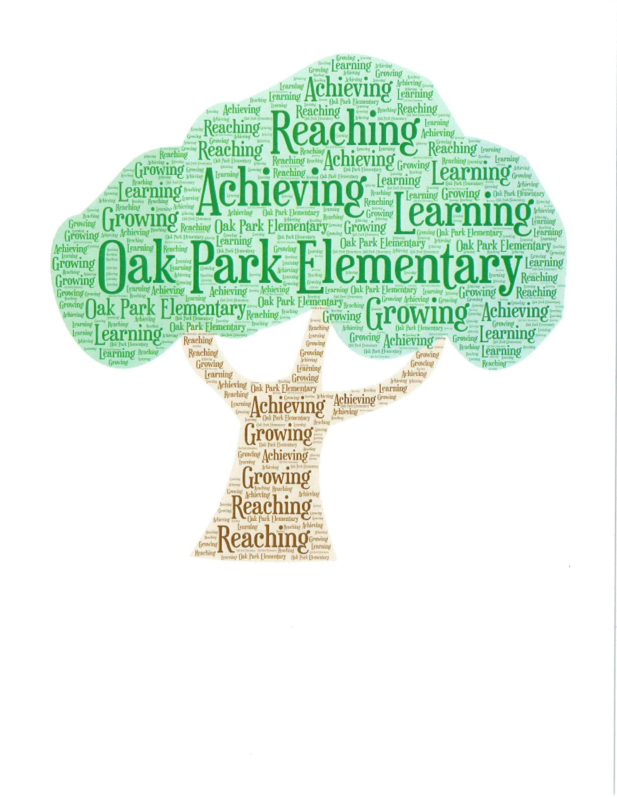 Word Art Tree with words Oak Park Elementary Achieving, Reaching, Learning, Growing