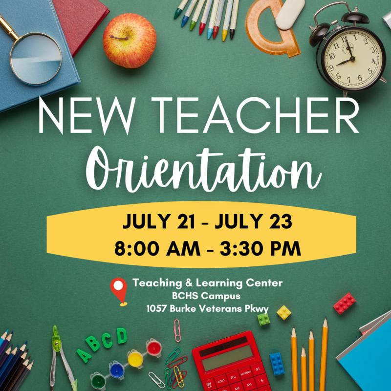 New teacher orientation, July 21-23, 8:00 am until 3:30 pm