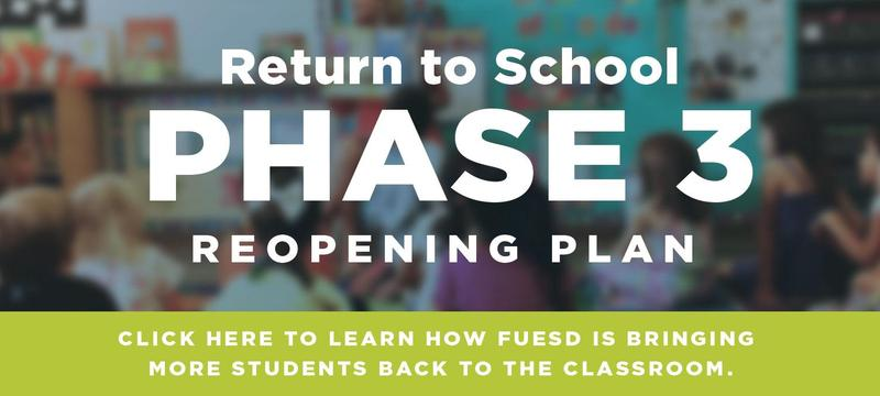 Learn about FUESD School's Phase 3 Reopening Plan and how it will bring more students back to the classroom. Featured Photo