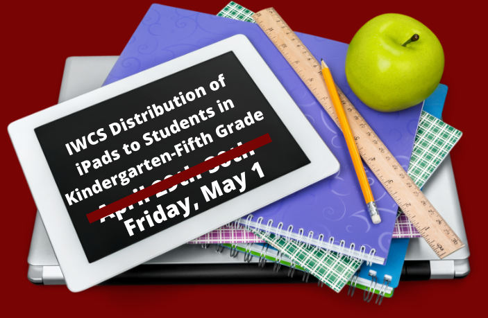 stack of school supplies with iPad on top with text: Distribution of iPads to Students in Kindergarten through Fifth Grade Friday, May 1