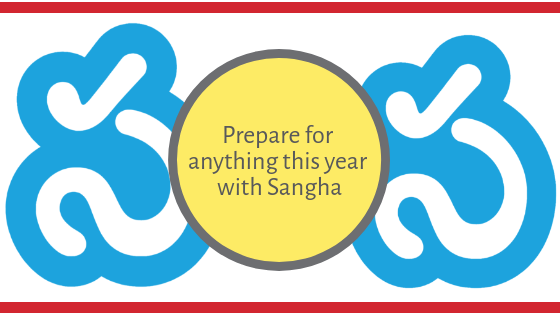 Prepare for anything with Sangha