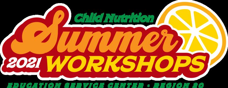 Child Nutrition Summer 2021 Workshops