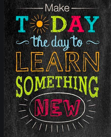 Today is the day to learn something new!