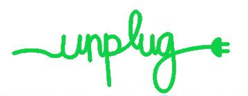 the word unplug in green colored script