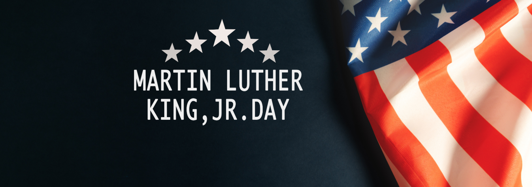 a flag on a graphic that reads Martin Luther King Jr day