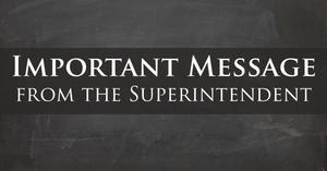 Important Message from the SUperintendent