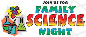 Image says join us for family science night and there are images of science tools
