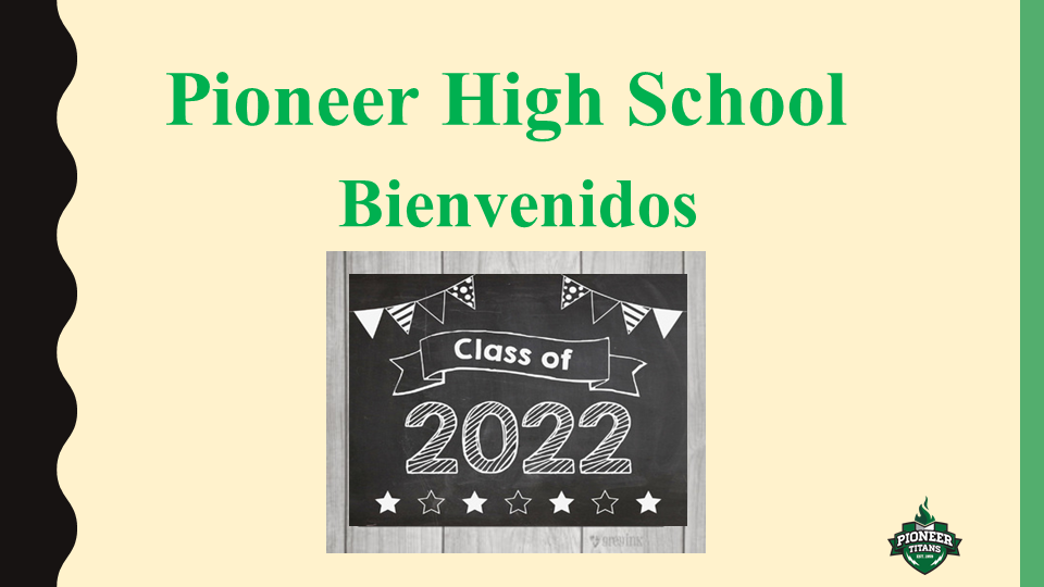 Pioneer High School Welcome Class of 2022 slide