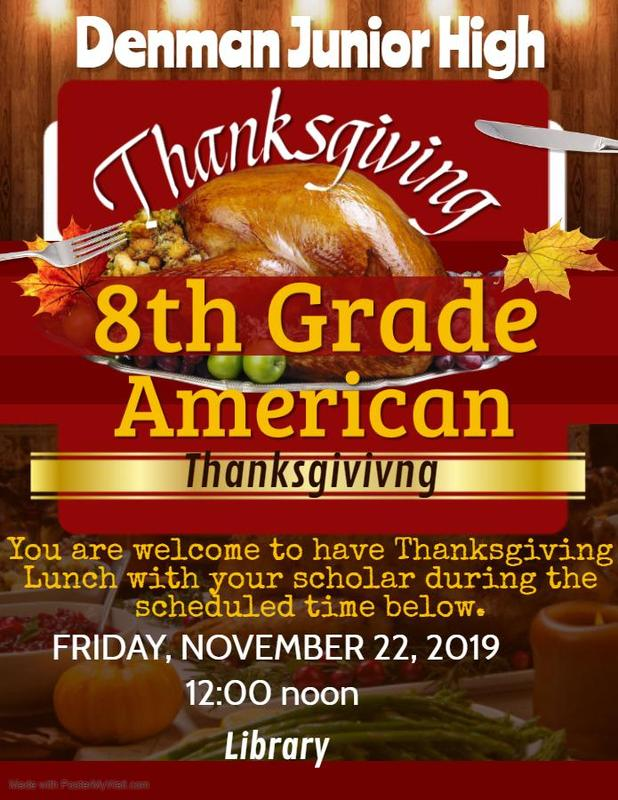 Denman Junior High School 8th Grade American Thanksgiving 2019  Note: Denman Junior High School Sponsors Christmas Around The World for 7th Grade Students.  #ItsComeBackTime
