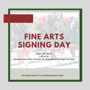graphic reads fine arts signing day April 29 at 1:45 in the PAC at WHS