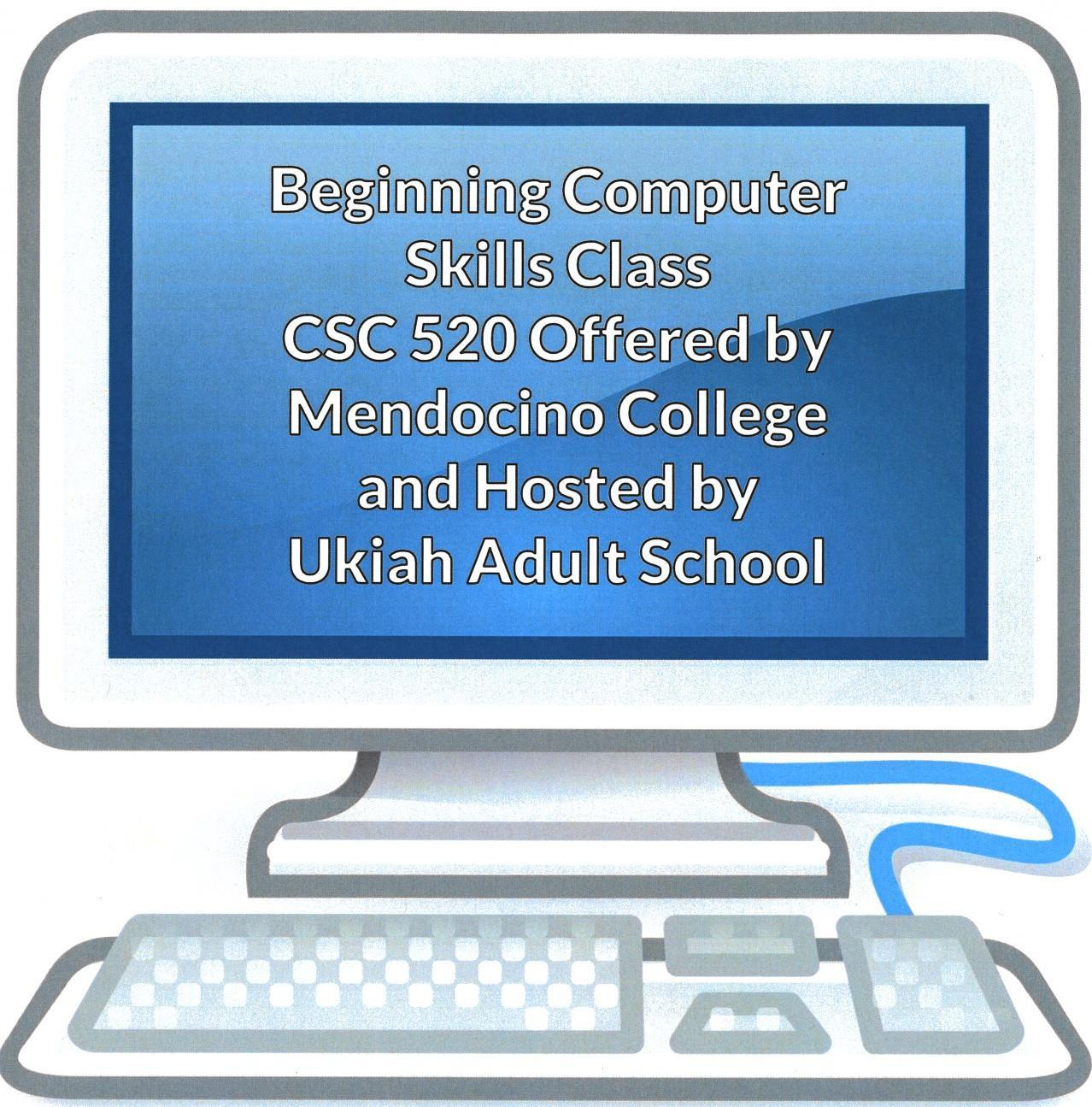 Beginning Computer Skills I (CSC 520) is offered by Mendocino College and hosted by Ukiah Adult School words on a computer screen poster