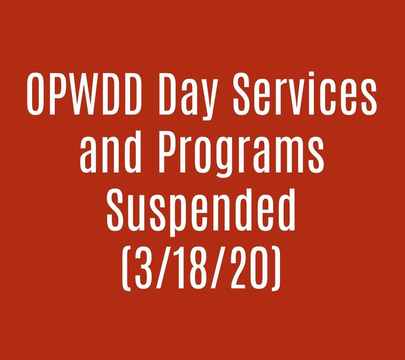 OPWDD Day Services/Programs suspended 3/18/20
