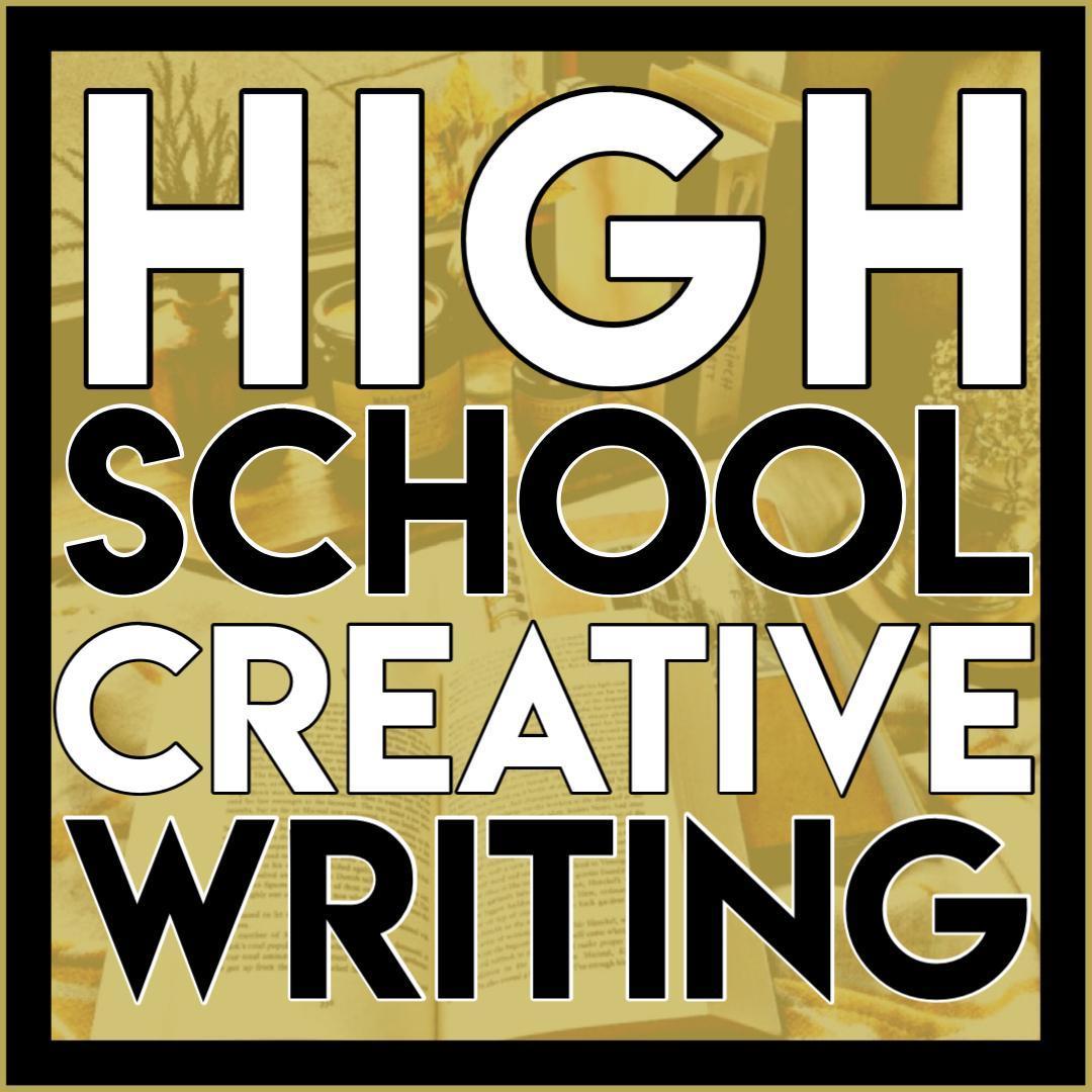 high school creative writing