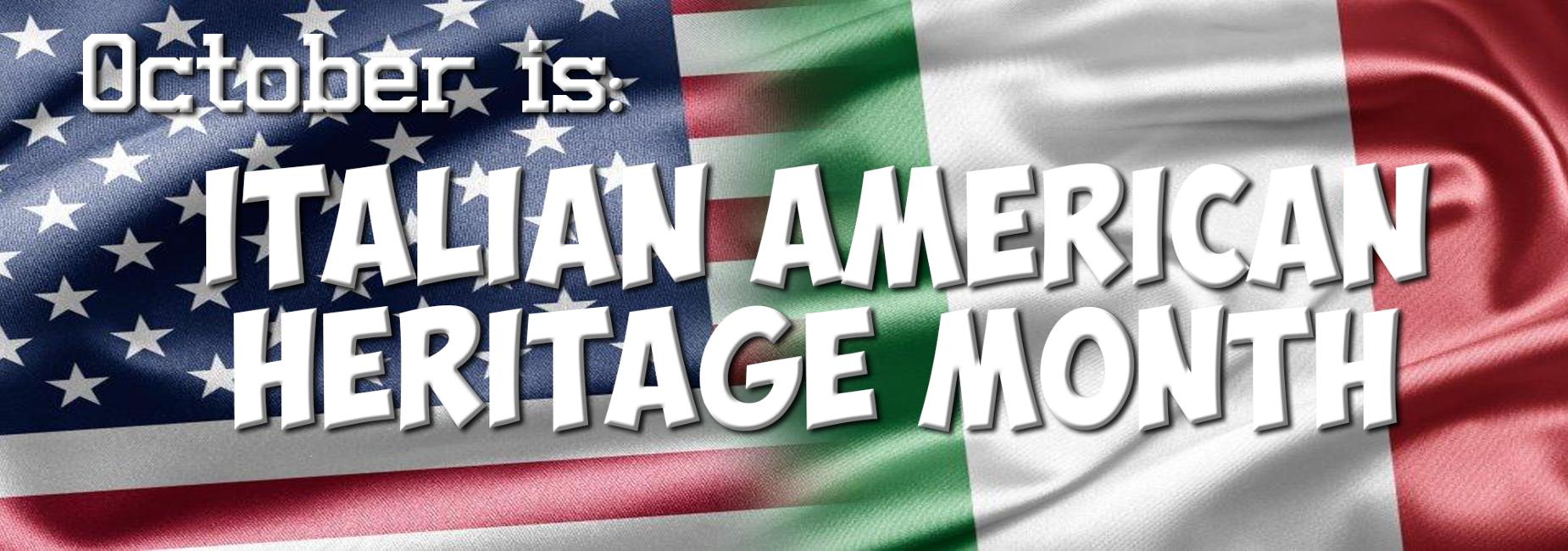 October is Italian American Heritage Month