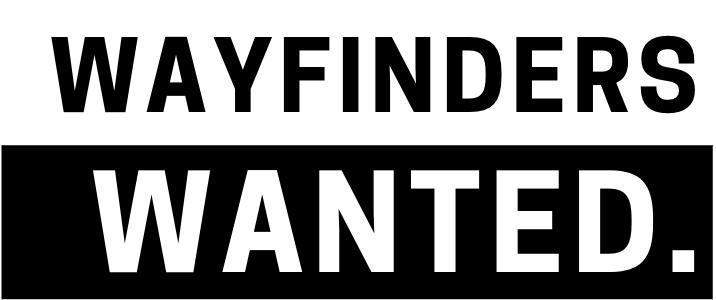 Wayfinders Wanted