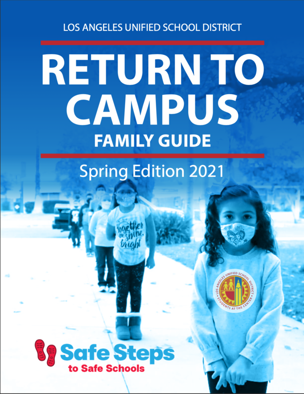 LAUSD RETURN TO  CAMPUS FAMILY GUIDE  Spring Edition 2021(Click on Link) Featured Photo