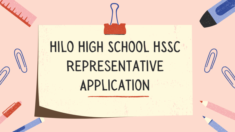 "This image depicts the Title of the Article: ""Hilo High School HSSC Representative Application"""