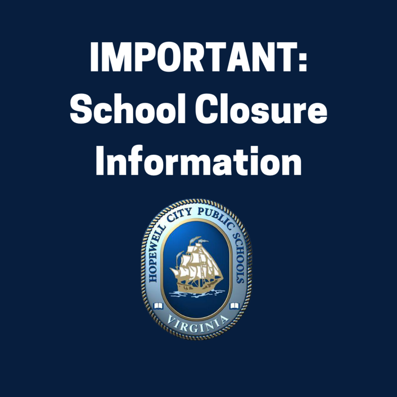 the image is a dark blue background with white text that reads important school closure information and has the hopewell city public school logo