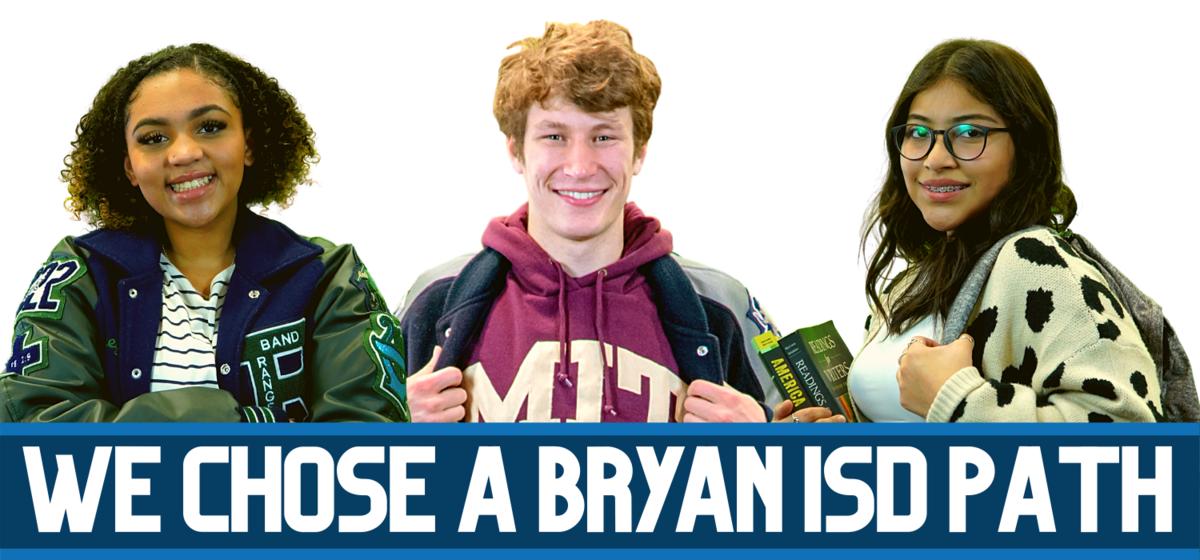 We Chose a Bryan ISD Path