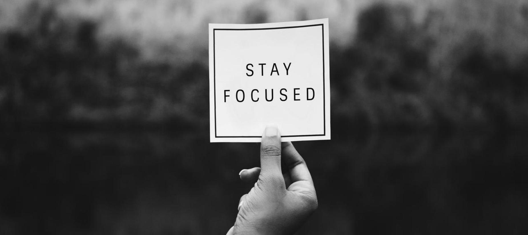 Stay focused