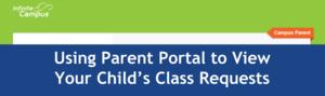 Using parent portal to view your child's class rewquests
