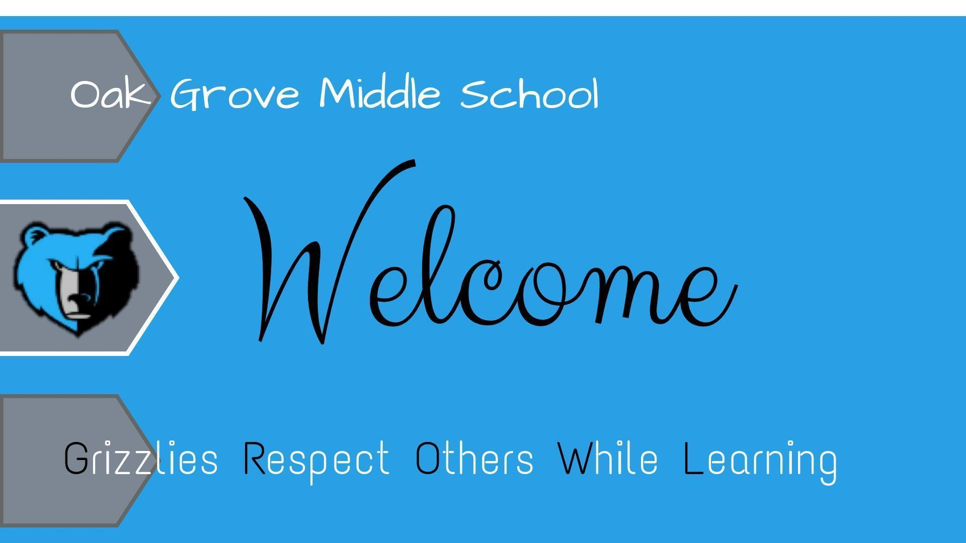 OGMS Motto: Grizzlies Respect Others While Learning