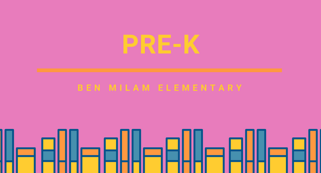 Pre-K Page, Ben Milam Elementary