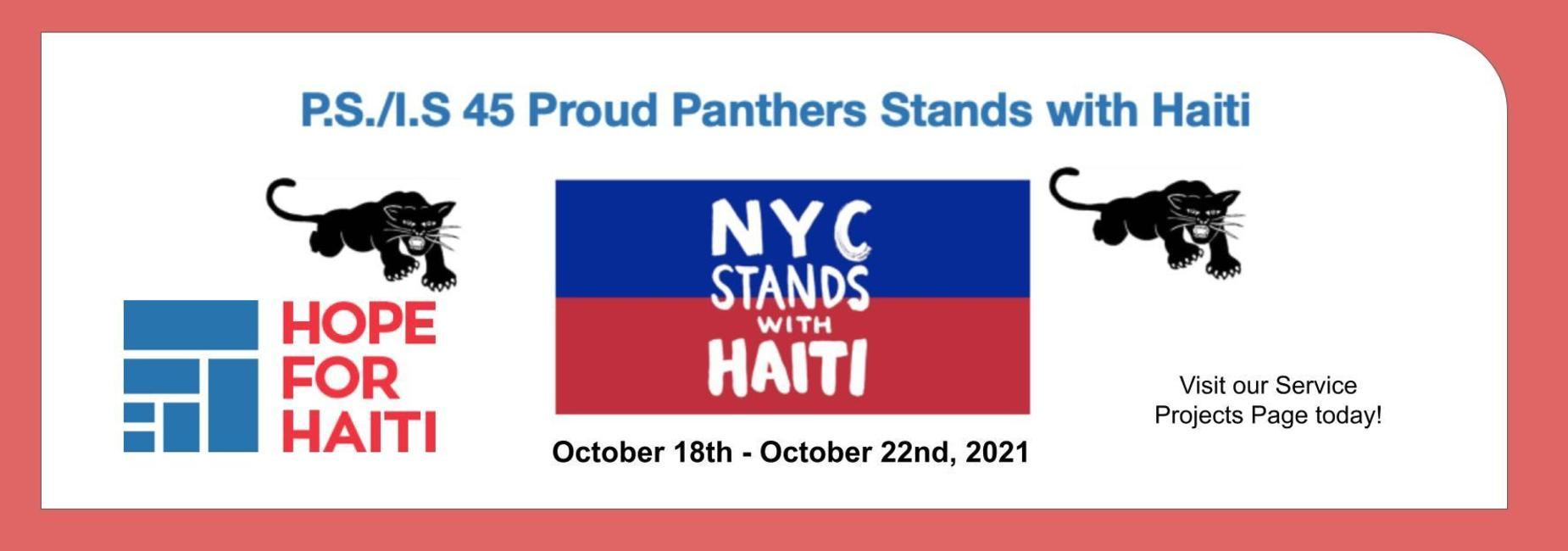 PS/IS 45 Proud Panthers Stand with Haiti. October 18th-October 22nd 2021. Visit our service projects page today!