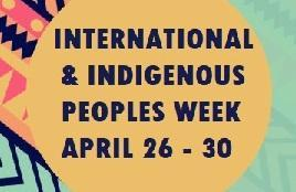 April 26 - April 30 International & Indigenous Peoples Week Featured Photo