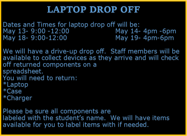Students currently in 7th and 8th grades need to return their laptops to SMS on one of the following days and times:May 13 from 9-12, May 14 from 3-6, May 18 from 9-12, and May 19 from 3-6