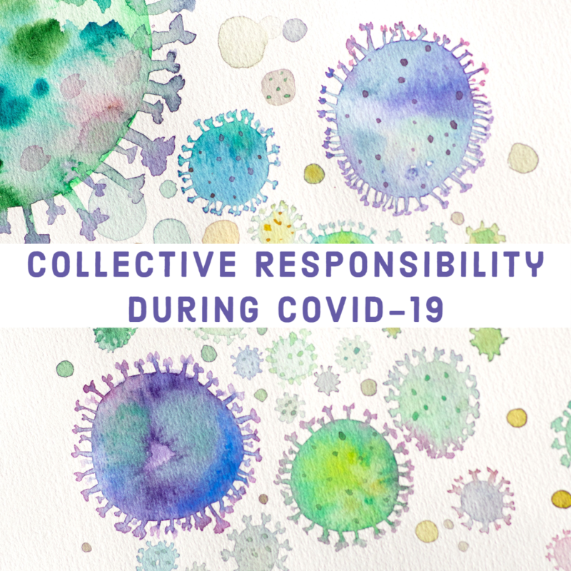 Collective Responsibilty During COVID 19