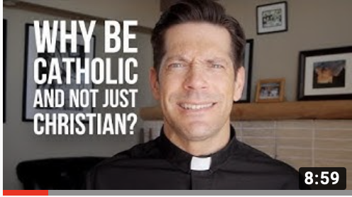 Why be Catholic not just Christian?