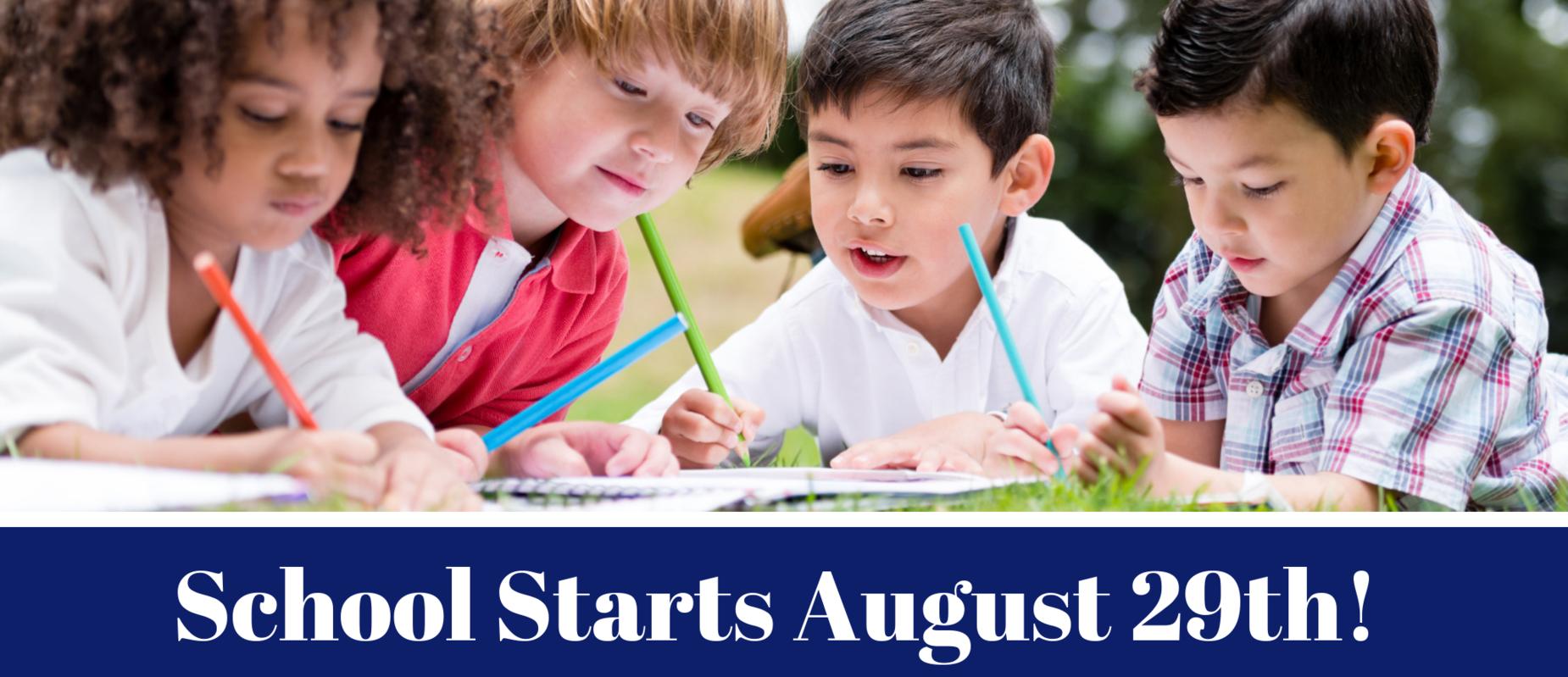 School Starts 8/29