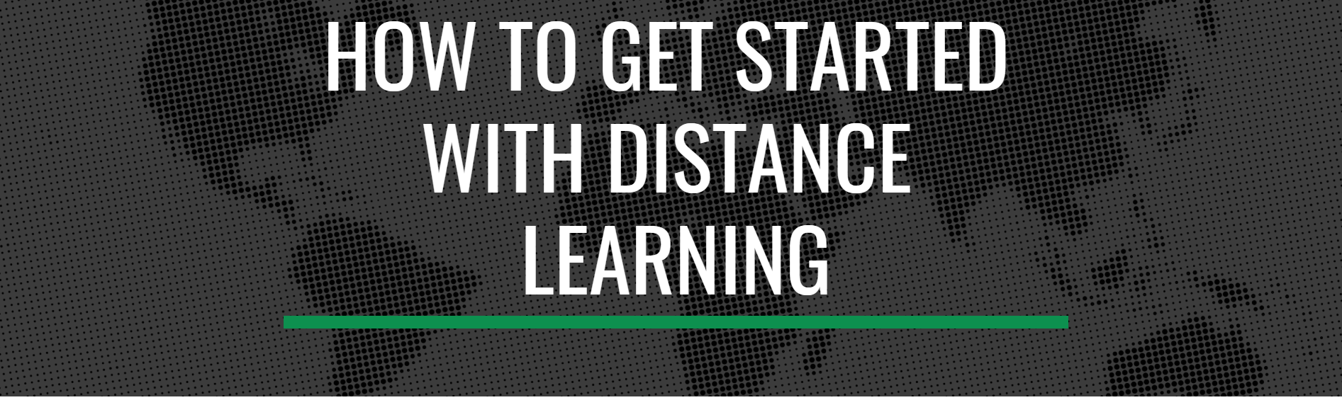 How To Get Started With Distance Learning