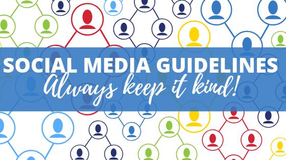 Social Media Guidelines. Always keep it kind!
