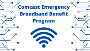 Comcast Emergency Broadband Benefit Program