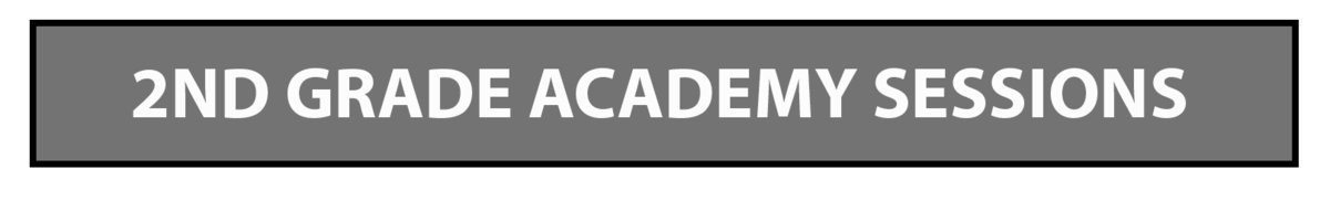 2nd Grade Academy Sessions