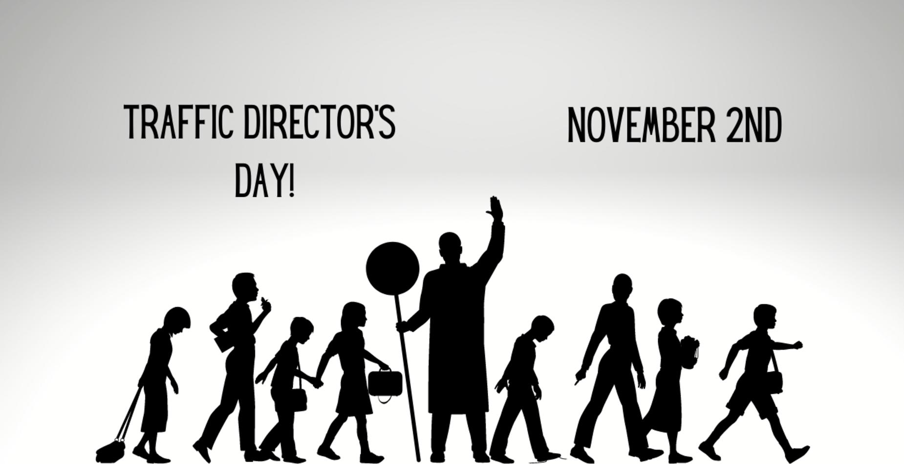 Traffic Director's Day