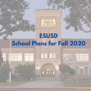 ESUSD School Plans for Fall 2020 image.png