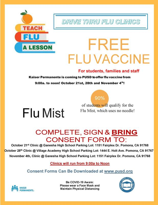 Have you received your annual Flu shot this year? Pomona Unified School District along with Kaiser Permanente invites you to participate in our Drive Thru Flu Clinic. All students, families and staff are eligible to receive the optional Flu vaccine at our designated school sites.