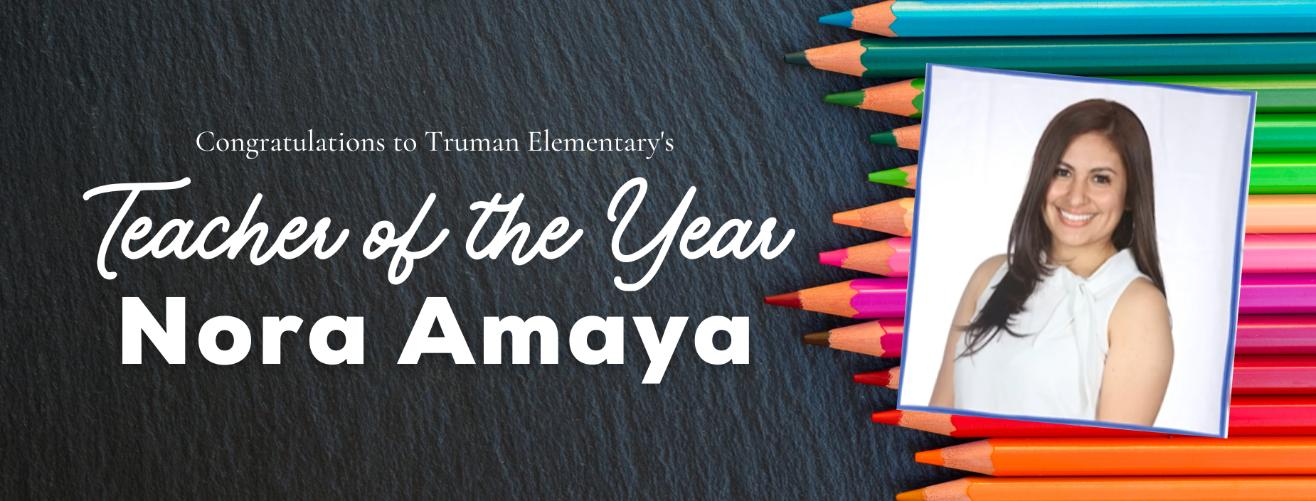Congratulations to Truman Elementary's Techer of the Year Nora Amaya