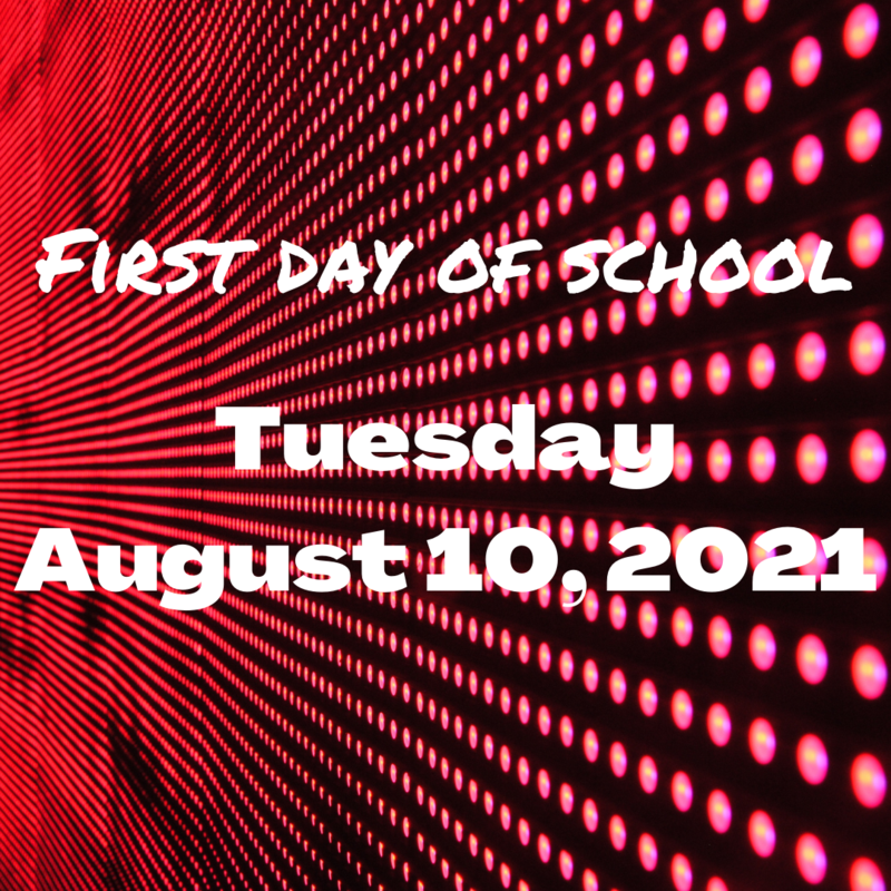 First Day of School: Tuesday, August 10, 2021 Featured Photo