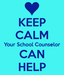 Keep calm your school counselor can help
