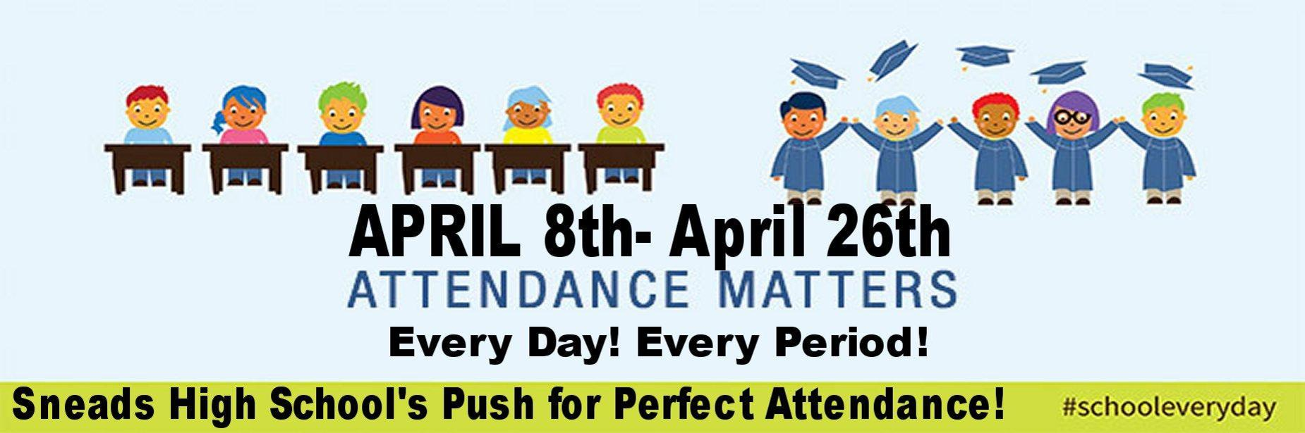 Push for Perfect Attendance April 8th - April 26th