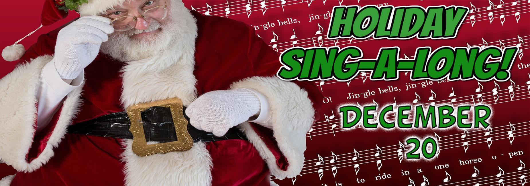 Holiday sing-a-long December 20